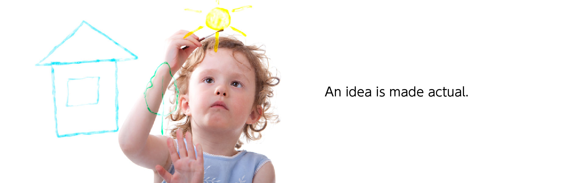 An Idea is made actual.
